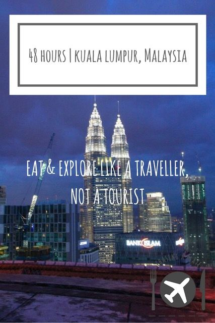 48 hours in Malaysia
