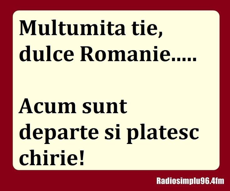 Dulce Romanie...platesc chirie!