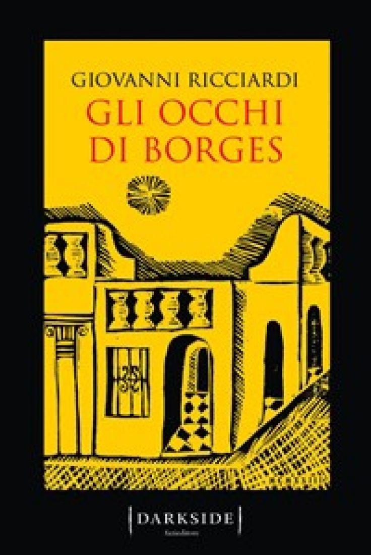 """""""Gli occhi di Borges"""" di Giovanni Ricciardi"""