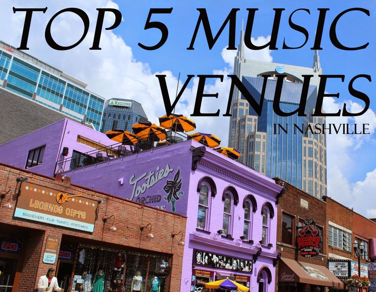 the best places to catch a show in nashville on experiencenash.com