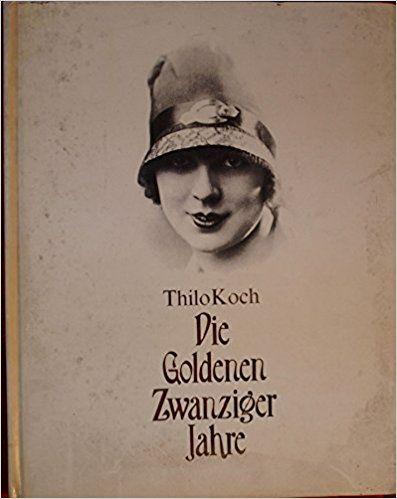 Goldene Zwanziger Jahre. 1924 bis 1929. 1. Weltkrieg. Berlin. Kunst & Mode. Jazz & Tänze – VinTageBuch
