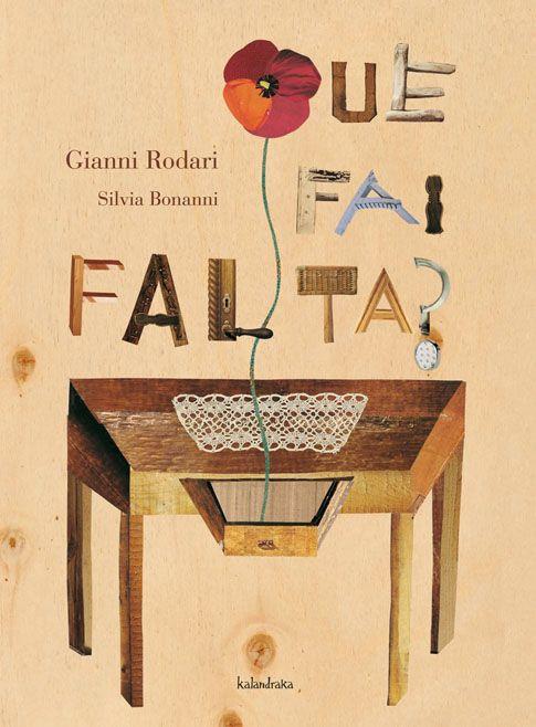 """""""¿Que fai falta?"""", de Gianni Rodari, con ilustracións de Silvia Bonanni (trad. Xosé Ballesteros), KALANDRAKA."""