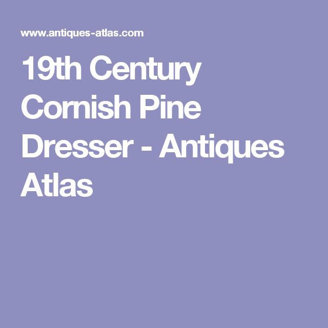 19th Century Cornish Pine Dresser - Antiques Atlas