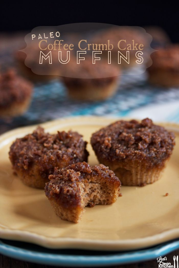 Paleo Coffee Crumb Cake Muffins from Lexi's Clean Kitchen