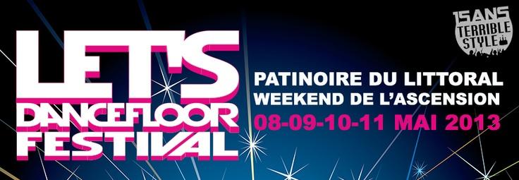 Let's Dancefloor Festival 08 au 11 mai 2013 aux Patinoires du Littoral à Neuchâtel. Fête des etudiants, Hip hop et R'n'B, Danza Kuduro et Vintage Forever. Billets/Tickets: http://www.ticketcorner.ch/lets-dancefloor-festival