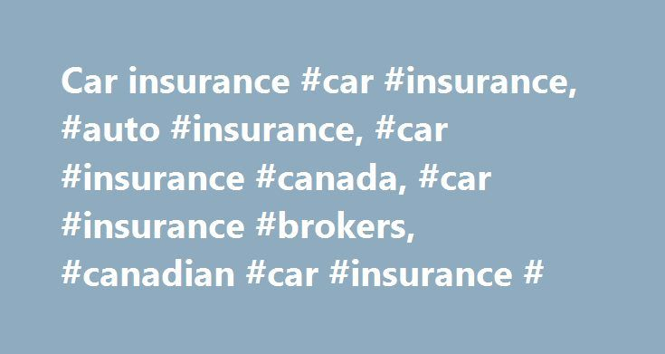Car insurance #car #insurance, #auto #insurance, #car #insurance #canada, #car #insurance #brokers, #canadian #car #insurance # http://loan-credit.remmont.com/car-insurance-car-insurance-auto-insurance-car-insurance-canada-car-insurance-brokers-canadian-car-insurance/  # Car Insurance Types of car insurance coverage No matter what kind of vehicle you are insuring you can choose various levels of coverage, depending on how much protection you want for your car insurance : Collision and Upset…