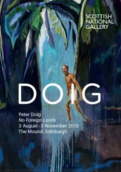 EDINBURGH: Scottish National Gallery - Peter Doig No Foreign Lands.  To 3 Nov. Admission Fee