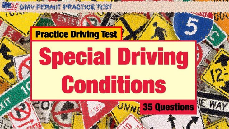 Practice Driving Test: Special Driving Conditions