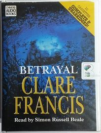 Betrayal written by Clare Francis performed by Simon Russell Beale on Cassette (Unabridged)