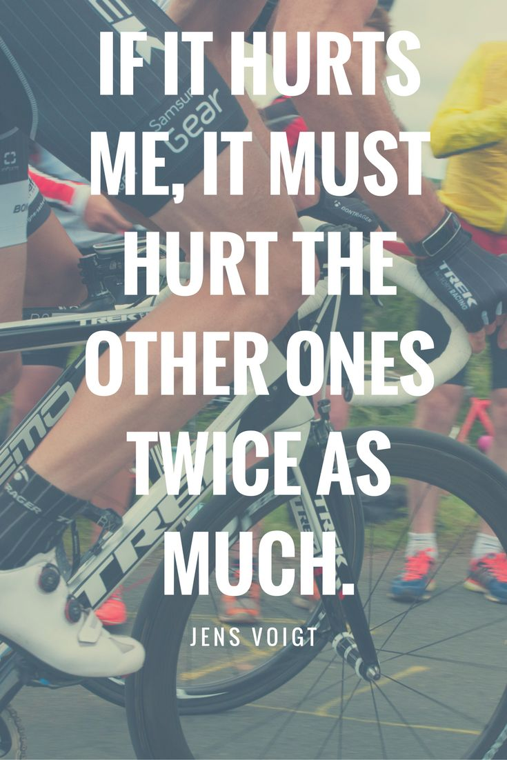 If it hurts me, it hurts the other ones twice as much! Cycling motivational quote by Jens Voigt - Motivating Sayings by Pro Bike Riders.  Photo by https://www.flickr.com/photos/greenwichphotography/