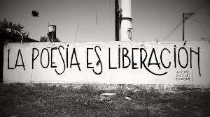 La poesia es liberacion.