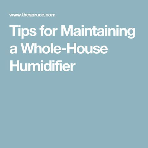 Tips for Maintaining a Whole-House Humidifier