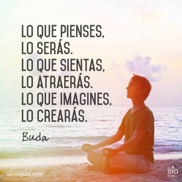 ~Lo que pienses serás~ Buda