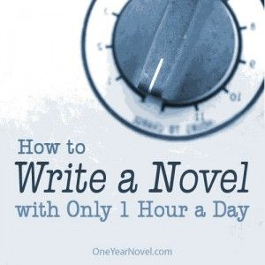 How to Write a Novel with Only 1 Hour a Day - Daniel Schwabauer