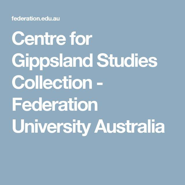 Centre for Gippsland Studies Collection - Federation University Australia