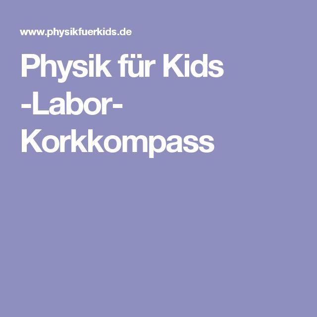 Physik für Kids -Labor- Korkkompass