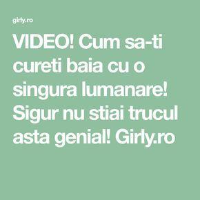 VIDEO! Cum sa-ti cureti baia cu o singura lumanare! Sigur nu stiai trucul asta genial! Girly.ro