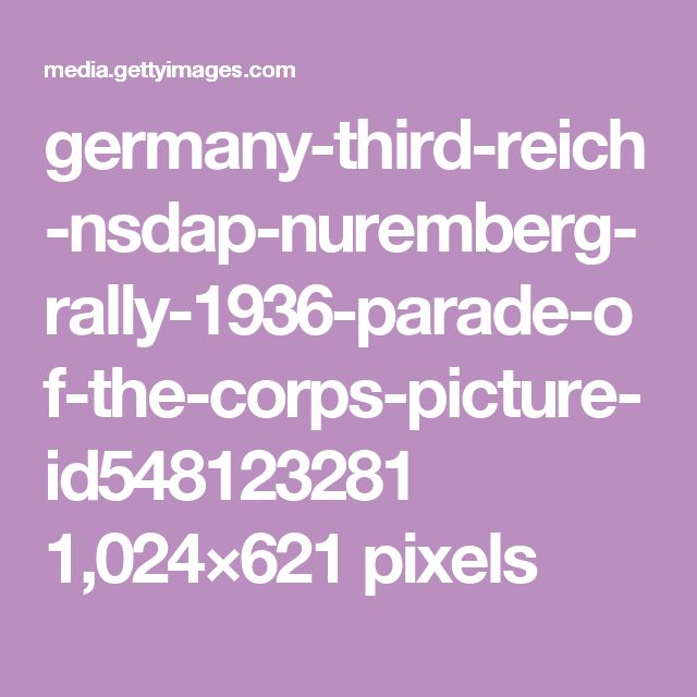 germany-third-reich-nsdap-nuremberg-rally-1936-parade-of-the-corps-picture-id548123281 1,024×621 pixels