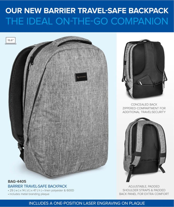 BAG-4405Barrier Travel-Safe Backpack Our new Barrier Travel-Safe Backpack is a great companion for life-on-the-go.  Featuring laptop compartment zippers placed at the rear of the bag, it prevents easy access to your laptop and tablet.  For additional travel-security, it includes a concealed back zippered compartment for your wallet, keys, travel documents and other essentials.  To showcase your logo with subtle elegance, the price of this item includes a one-position laser engraving on the…