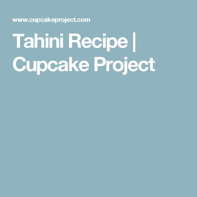 Tahini Recipe | Cupcake Project