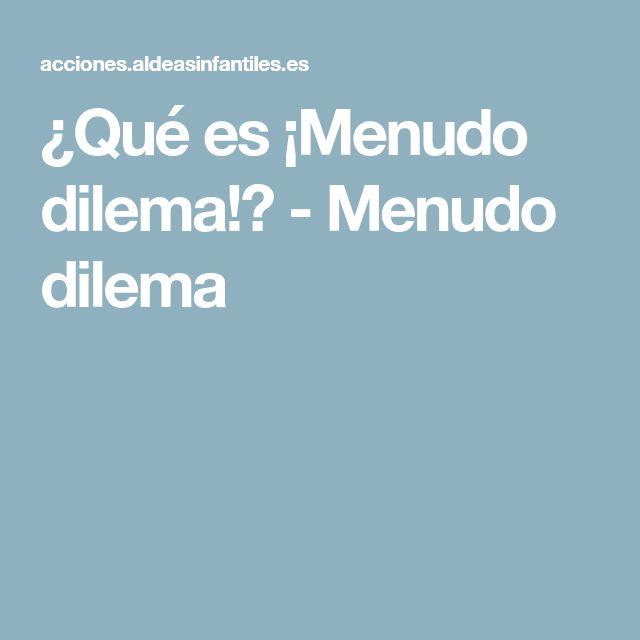¿Qué es ¡Menudo dilema!? - Menudo dilema