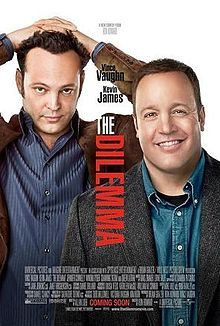 The Dilemma is a 2011 American comedy-drama film starring Vince Vaughn and Kevin James. Savvy businessman Ronny (Vaughn) and genius engineer Nick (James) are best friends and partners in an auto design firm. They are pursuing a project to make their firm famous. Ronny sees Nick's wife Geneva (Winona Ryder) kissing another man (Channing Tatum). Ronny seeks out answers and has to figure out how to tell Nick about what he saw while working with him to complete their critical presentation.