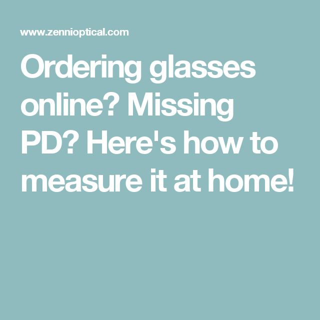Ordering glasses online? Missing PD? Here's how to measure it at home!