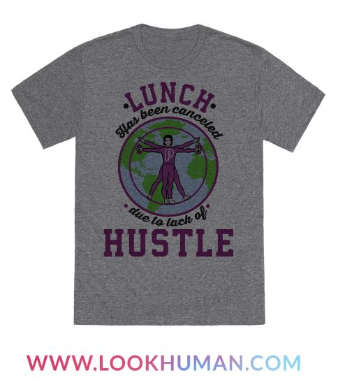 """For all the 90's kids that grew up with the movie Heavyweights. This design based off of Uncle Tony's motivational quote """"Lunch has been canceled due to lack of hustle."""""""