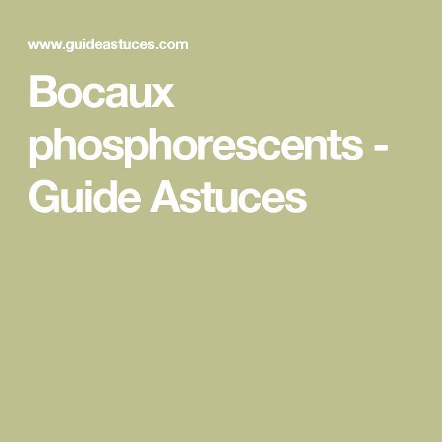 Bocaux phosphorescents - Guide Astuces