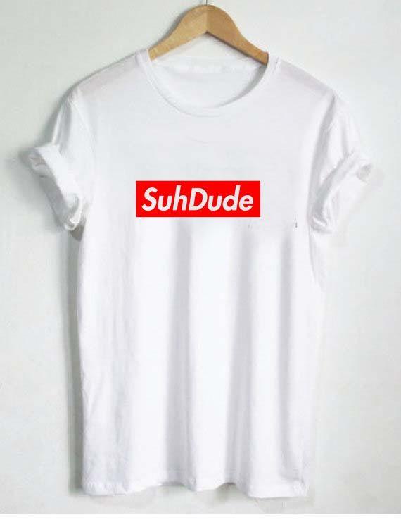 Suh Dude Supreme T Shirt Size S,M,L,XL,2XL,3XL
