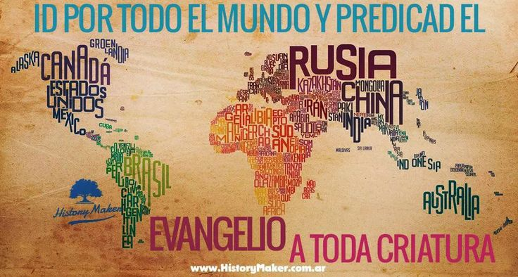 Marcos 16:15 Y les dijo: Id por todo el mundo y predicad el evangelio a toda…