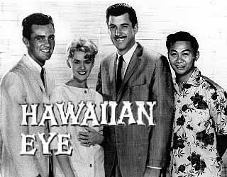 Hawaiian Eye is an American television series that ran from October 1959 to September 1963 on the ABC television network