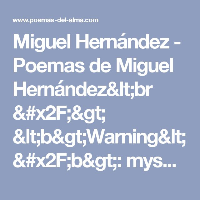 Miguel Hernández - Poemas de Miguel Hernández<br /> <b>Warning</b>: mysqli_num_rows() expects parameter 1 to be mysqli_result, null given in <b>/home/poemas/public_html/include_puntohtm.php</b> on line <b>2122</b><br />