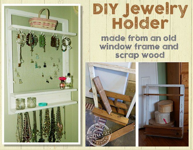 Repurposed Jewelry Organizer - Made From an Old Window & Shelf   Could be done with an old frame also