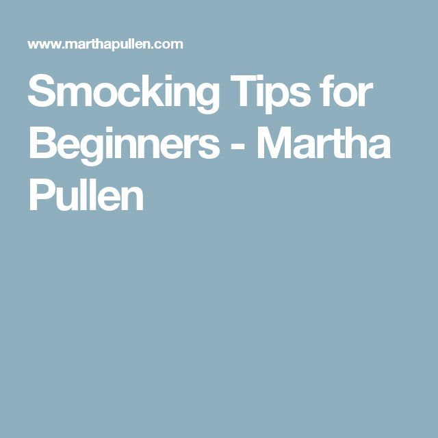 Smocking Tips for Beginners - Martha Pullen