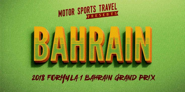 2018 Bahrain Grand Prix Travel Packages