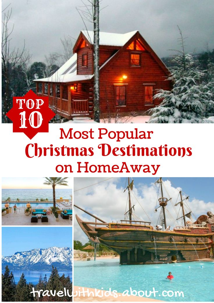Top 10 Most Popular Christmas Getaway Destinations on @homeaway  | About.com Family Vacations #vacationrentals #christmas #familytravel