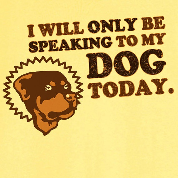Only Speaking to My Rottweiler Funny Novelty by Ravenchicstudio, $17.99