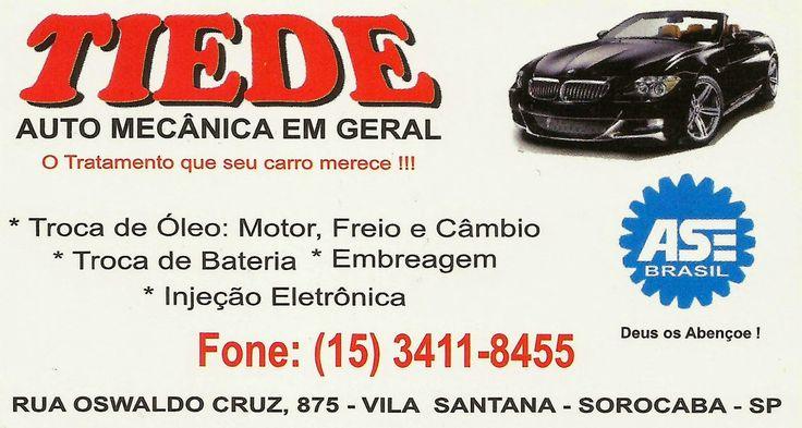 TIEDE AUTO MECÂNICA EM GERAL Peças e Serviços Automotivos Rua. Osvaldo Cruz, 875 Vila Santana - Sorocaba - SP tel (15) 3411-8455