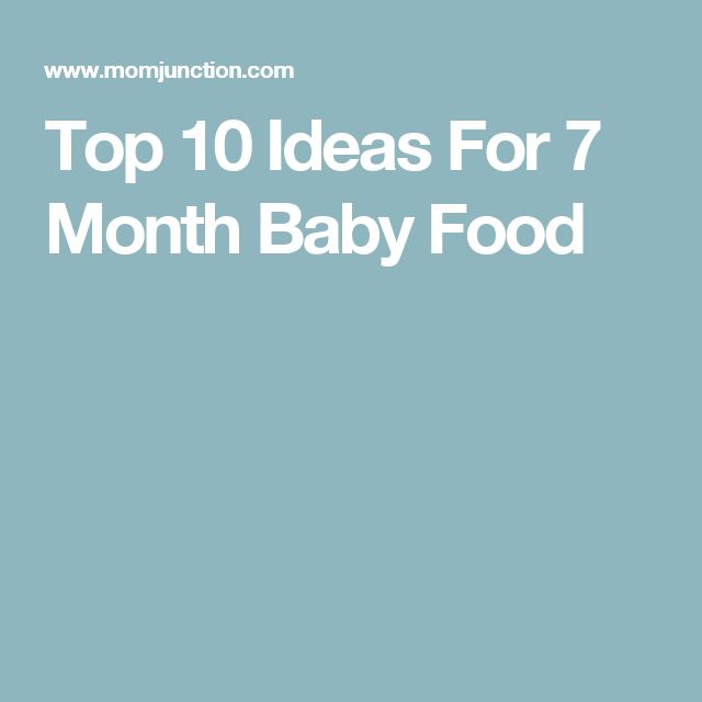 Top 10 Ideas For 7 Month Baby Food