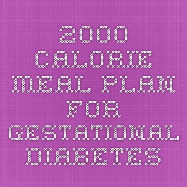 2000 Calorie Meal Plan for Gestational Diabetes