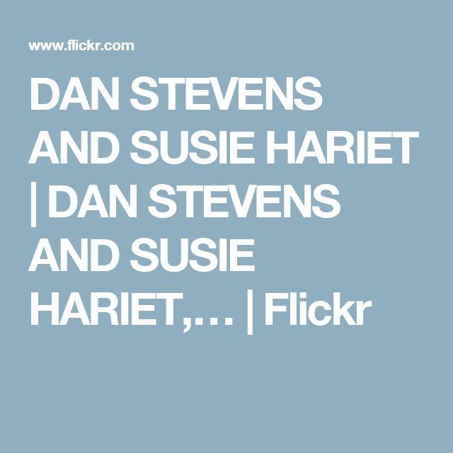 DAN STEVENS AND SUSIE HARIET | DAN STEVENS AND SUSIE HARIET,… | Flickr