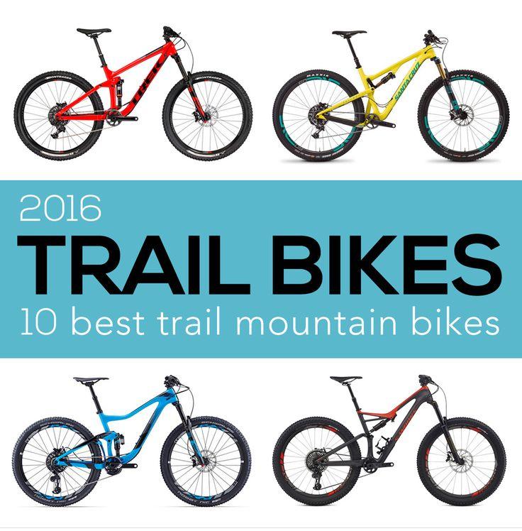 The 10 Best Trail Bikes of 2016 http://www.singletracks.com/blog/mtb-gear/the-10-best-trail-bikes-of-2016/