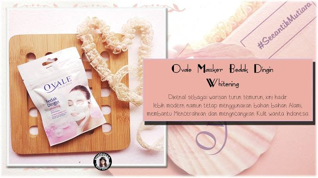 [Product Review] Ovale Masker Bedak Dingin - Whitening