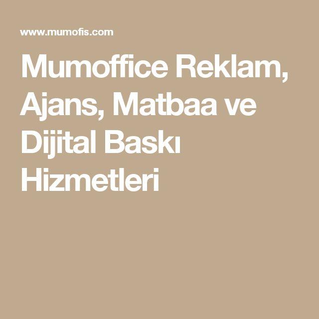 Mumoffice Reklam, Ajans, Matbaa ve Dijital Baskı Hizmetleri