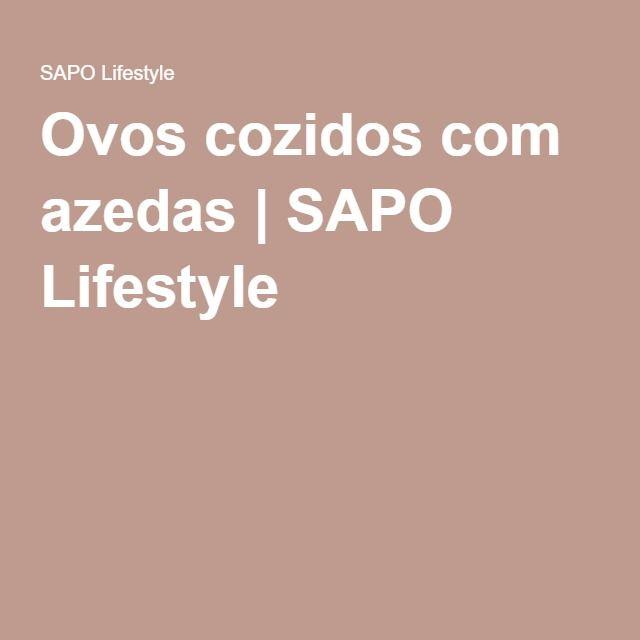 Ovos cozidos com azedas | SAPO Lifestyle