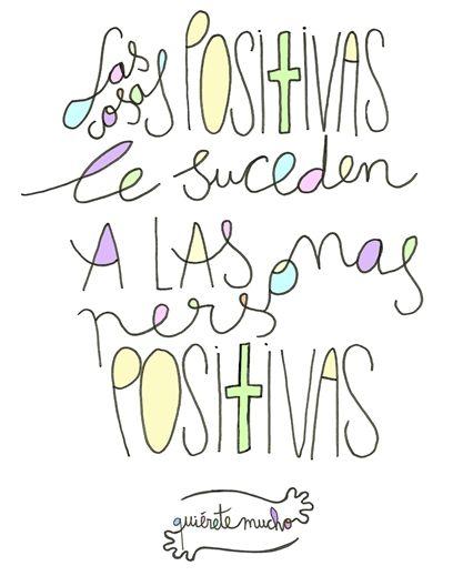 Láminas positivas de QuiéreteMucho:  Las cosas posi+ivas le suceden a las personas posi+ivas----} @quieretemucho_                                                                                                                                                                                 Más