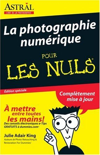Custom Digital Photography For Dummies French Translation De Julie Adair King