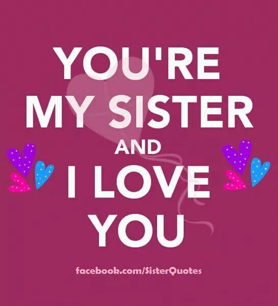 I Love You More Than Quotes: 1000+ Big Sister Quotes On Pinterest