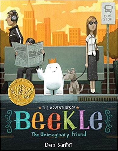 The Adventures of Beekle: The Unimaginary Friend: Dan Santat: 8601421021166: AmazonSmile: Books